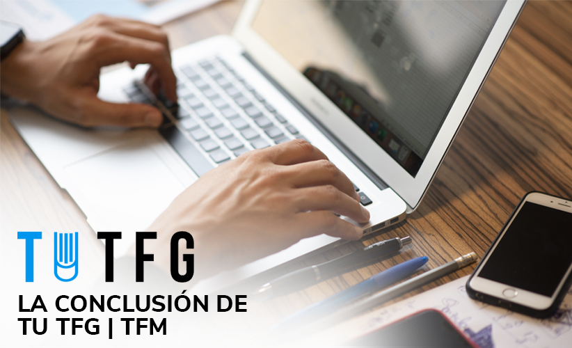 Cómo redactar las conclusiones de tu TFG | TFM