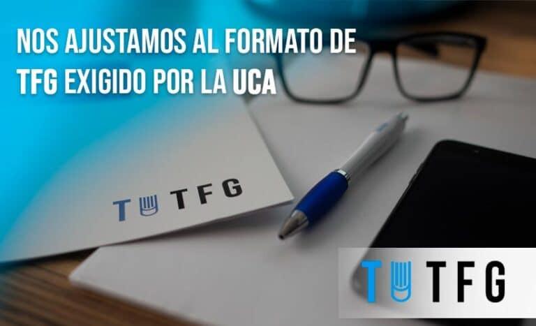 Nos amoldamos al formato de TFG exigido por la UCA