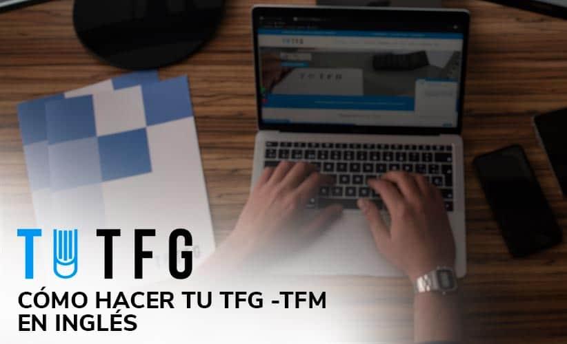 Consejos para hacer tu TFG - TFM en Inglés