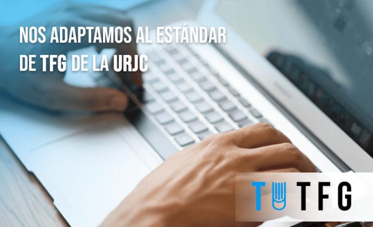 Nos adaptamos al estándar de TFG de la URJC