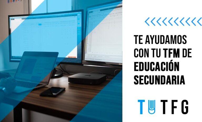 Te ayudamos a finalizar tu TFM/ Trabajo Fin de Máster en Educación Secundaria