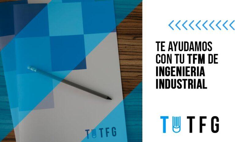 Te ayudamos a finalizar tu TFM/ Trabajo Fin de Máster en Ingeniería Industrial