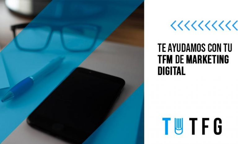 Te ayudamos a finalizar tu TFM/ Trabajo Fin de Máster en Marketing Digital
