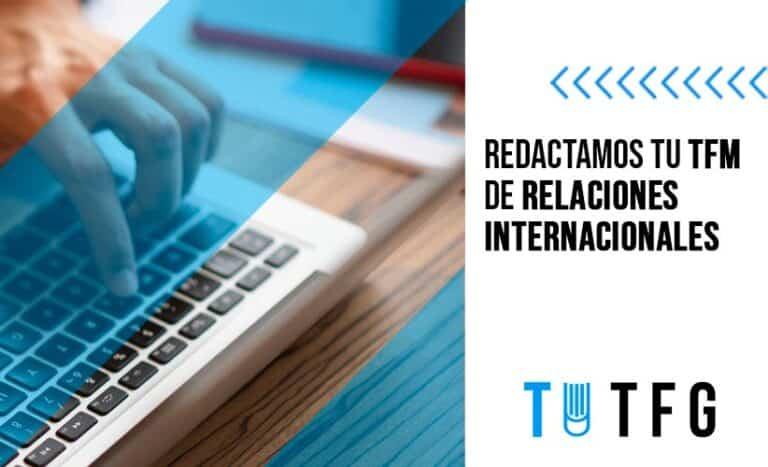 Te ayudamos a finalizar tu TFM/ Trabajo Fin de Máster en Relaciones Internacionales