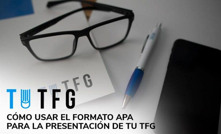 Cómo usar el formato APA para la presentación de tu TFG