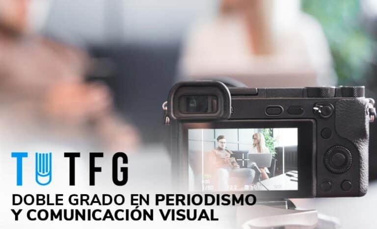 Doble Grado en Periodismo y Comunicación Visual